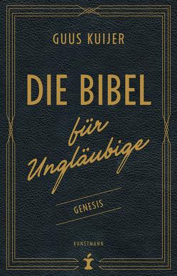 Die Bibel für Ungläubige von Carstens,  Anna, Kuijer,  Guus, Wicharz-Lindner,  Angela