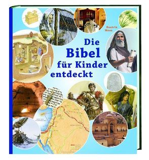 Die Bibel für Kinder entdeckt von Moos,  Beatrix