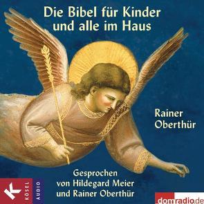 Die Bibel für Kinder und alle im Haus von Meier,  Hildegard, Oberthür,  Rainer