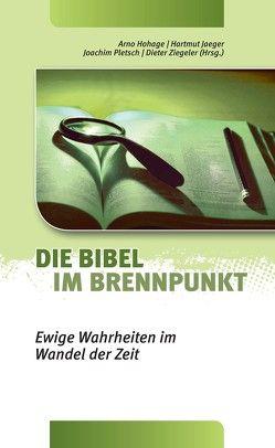 Die Bibel im Brennpunkt von Hohage,  Arno, Ziegeler,  Dieter