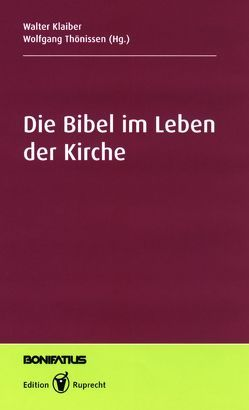 Die Bibel im Leben der Kirche von Klaiber,  Walter, Thönissen,  Wolfgang