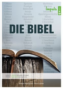 Die Bibel – Impuls von Güthler,  Peter, MacDonald,  William