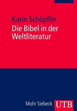 Die Bibel in der Weltliteratur von Schöpflin,  Karin