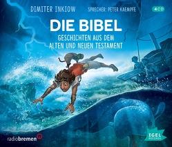 Die Bibel. Geschichten aus dem Alten und Neuen Testament von Inkiow,  Dimiter, Kaempfe,  Peter