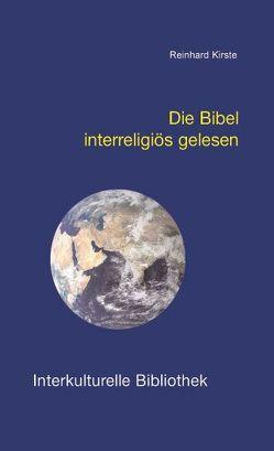 Die Bibel interreligiös gelesen von Kirste,  Reinhard