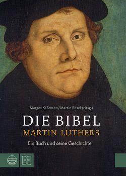 Die Bibel Martin Luthers von Käßmann,  Margot, Rösel,  Martin