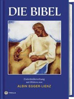 Die Bibel mit Bildern von Albin Egger-Lienz von Ammann,  Gert, Egger-Lienz,  Albin