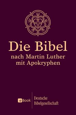 Die Bibel nach Martin Luther von Luther,  Martin