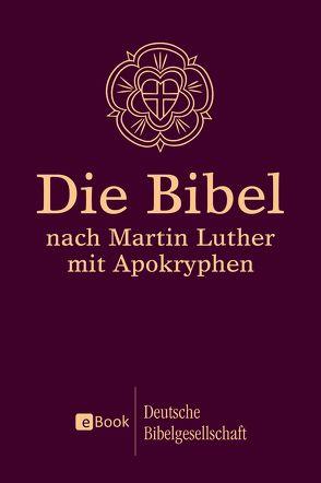 Die Bibel nach Martin Luther von Luther,  Martin