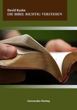 Die Bibel richtig verstehen von Kuske,  David