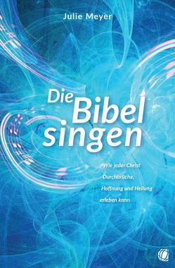 Die Bibel singen von Meyer,  Julie