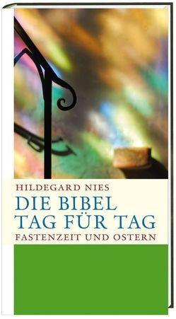 Die Bibel Tag für Tag von Nies,  Hildegard