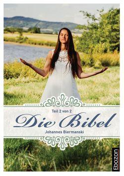 Die Bibel (Teil 2/2) von Biermanski,  Johannes