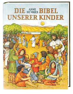 Die Bibel unserer Kinder von Schäfer,  Hermine F., Schneider,  Gerhard, Vries,  Anne de