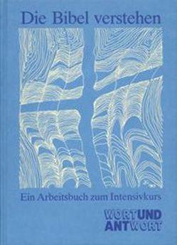 Die Bibel verstehen von Loebermann,  Raimund