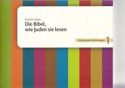 Die Bibel, wie Juden sie lesen von Müller,  Karlheinz