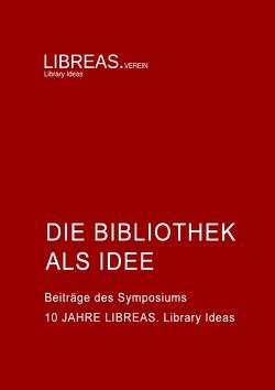 Die Bibliothek als Idee von Aleksander,  Karin, Engelkenmeier,  Ute, Hartmann,  Frank, Hobohm,  Hans-Christoph, Wagner,  Kirsten