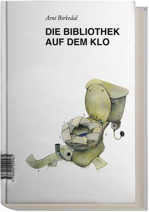 Die Bibliothek auf dem Klo von Birkedal,  Arnt, Oppmann,  Volker, Raab,  Liv