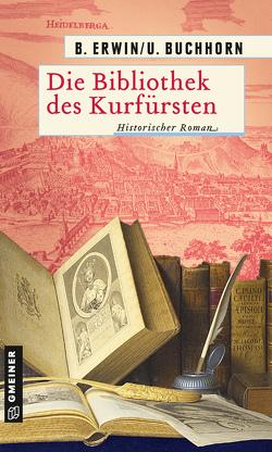 Die Bibliothek des Kurfürsten von Buchhorn,  Ulrich, Erwin,  Birgit