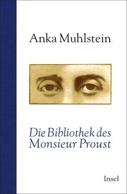 Die Bibliothek des Monsieur Proust von Krüger,  Christa, Muhlstein,  Anka