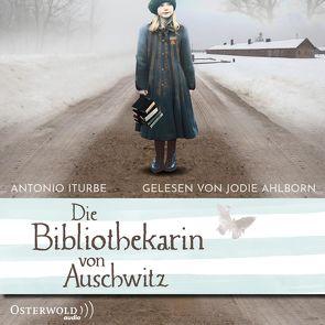 Die Bibliothekarin von Auschwitz von Ahlborn,  Jodie, Holdorf,  Jürgen, Iturbe,  Antonio, Will,  Karin