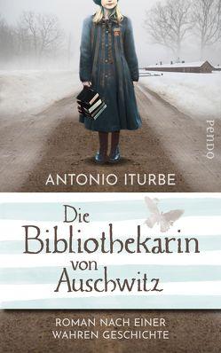 Die Bibliothekarin von Auschwitz von Iturbe,  Antonio, Will,  Karin