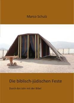 Die biblisch-jüdischen Feste von Schulz,  Marco