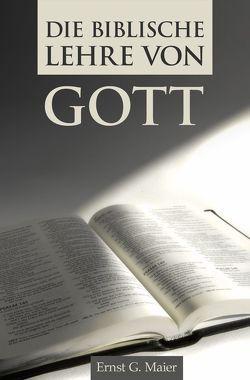 Die biblische Lehre von Gott von Maier,  Ernst G.