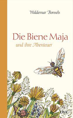 Die Biene Maja und ihre Abenteuer von Bonsels,  Waldemar