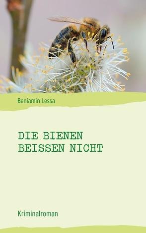Die Bienen beißen nicht von Lessa,  Beniamin