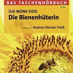 Die Bienenhüterin – Das Taschenhörbuch von Hörnke-Trieß,  Andrea, Monk Kidd,  Sue