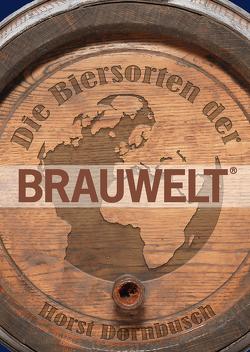 Die Biersorten der BRAUWELT von Dornbusch,  Horst