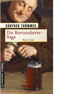 Die Bierzauberer-Saga von Thömmes,  Günther