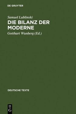 Die Bilanz der Moderne von Lublinski,  Samuel, Wunberg,  Gotthart