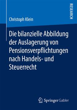 Die bilanzielle Abbildung der Auslagerung von Pensionsverpflichtungen nach Handels- und Steuerrecht von Klein,  Christoph