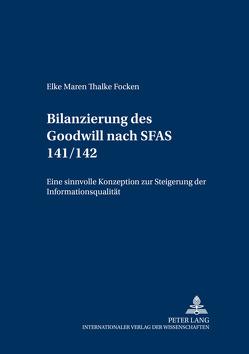 Die Bilanzierung des Goodwill nach SFAS 141/142 von Focken,  Elke
