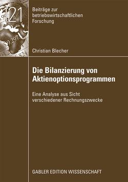 Die Bilanzierung von Aktienoptionsprogrammen von Blecher,  Christian, Wielenberg,  Prof. Dr. Stefan