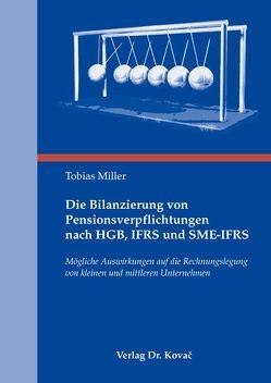 Die Bilanzierung von Pensionsverpflichtungen nach HGB, IFRS und SME-IFRS von Miller,  Tobias