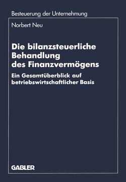 Die bilanzsteuerliche Behandlung des Finanzvermögens von Neu,  Norbert