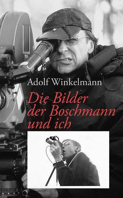 Die Bilder, der Boschmann und ich von Winkelmann,  Adolf