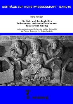 Die Bilder und ihre Inschriften im Innenraum und an den Fassaden von San Marco in Venedig von Ramisch,  Hans