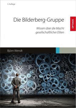 Die Bilderberg-Gruppe von Wendt,  Björn