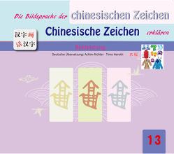 Die Bildersprache der chinesischen Zeichen, Chinesische Zeichen erklären von Lu,  Gefan, Lu,  Yufeng