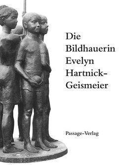 Die Bildhauerin Evelyn Hartnick-Geismeier von Semran,  Jens, Sigbjoernsen,  Hannelore, Weisser,  Bernhard
