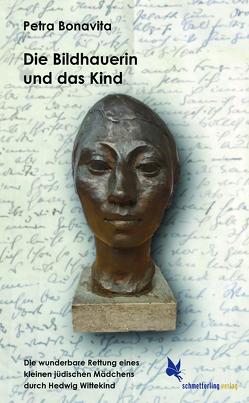 Die Bildhauerin und das Kind von Bonavita,  Petra, Mütze,  Rolf