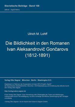 Die Bildlichkeit in den Romanen Ivan Aleksandrovič Gončarovs (1812-1891) von Lohff,  Ulrich M.