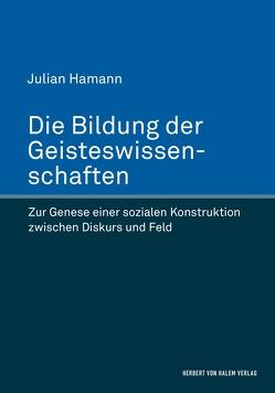 Die Bildung der Geisteswissenschaften von Hamann,  Julian