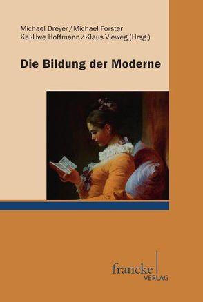 Die Bildung der Moderne von Dreyer,  Michael, Vieweg,  Klaus