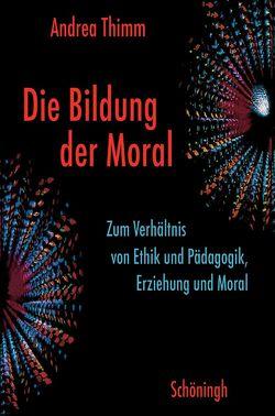 Die Bildung der Moral von Thimm,  Andrea