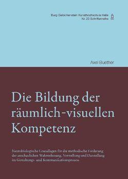 Die Bildung der räumlich-visuellen Kompetenz von Buether,  Axel